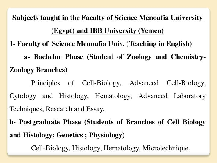Subjects taught in the Faculty of Science Menoufia University (Egypt) and IBB University (Yemen)