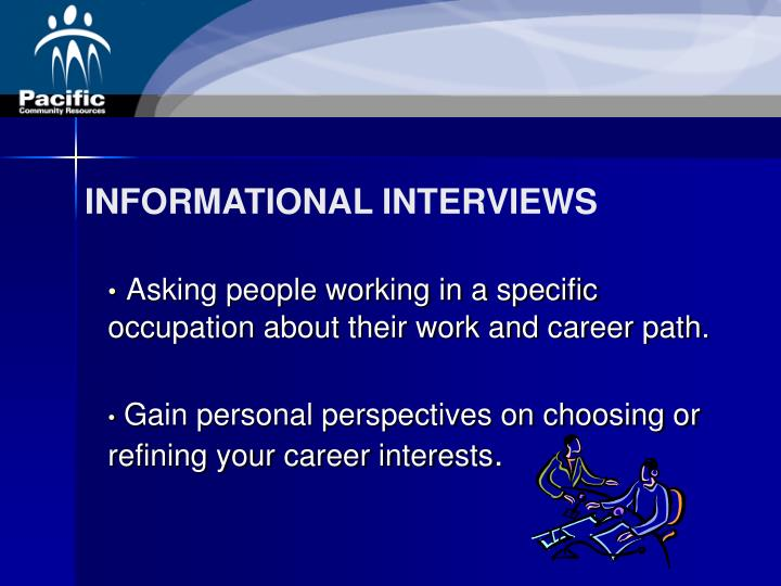 Asking people working in a specific occupation about their work and career path.