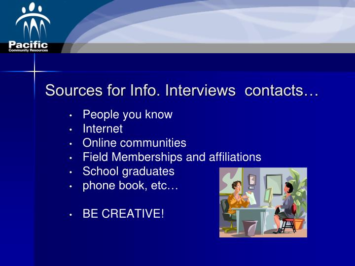 Sources for Info. Interviews  contacts…