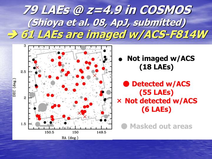 79 LAEs @ z=4.9 in COSMOS