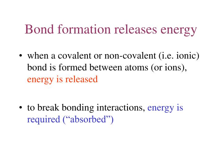 Bond formation releases energy