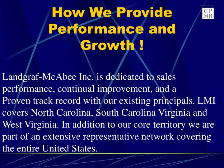 How We Provide Performance and Growth !