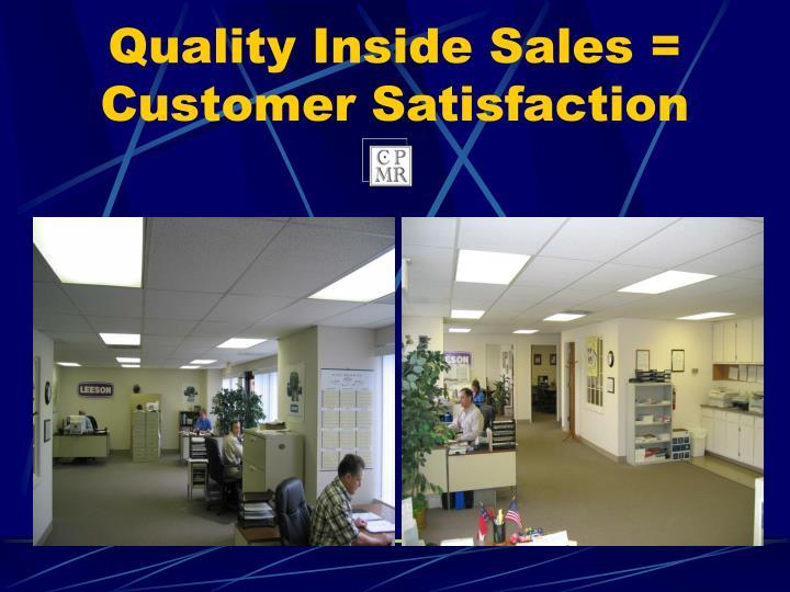 Quality Inside Sales = Customer Satisfaction