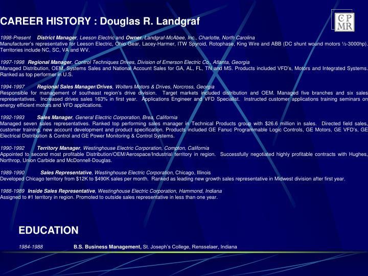 CAREER HISTORY : Douglas R. Landgraf
