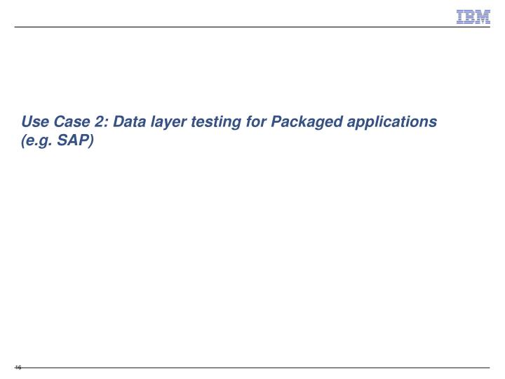 Use Case 2: Data layer testing for Packaged applications (e.g. SAP)