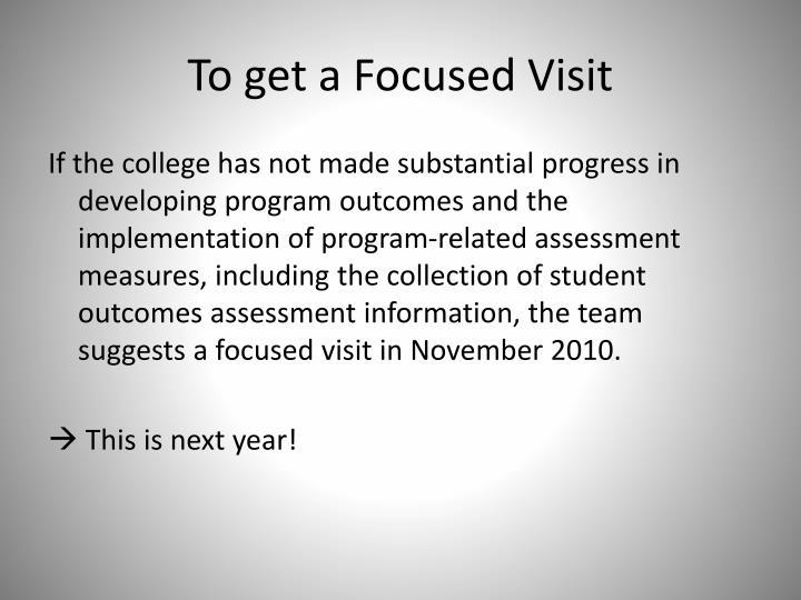 To get a Focused Visit