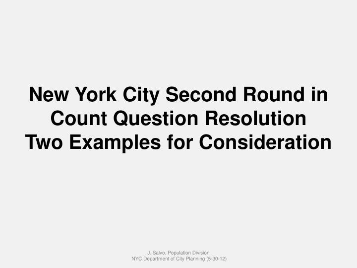 New York City Second Round in Count Question Resolution
