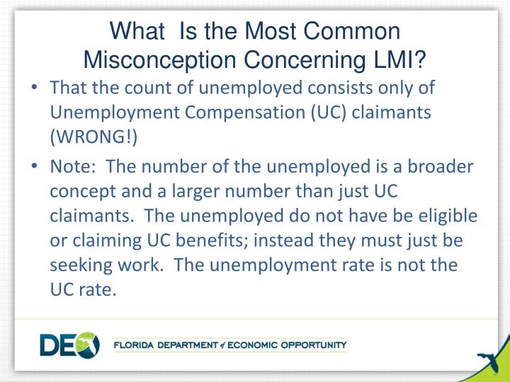 What  Is the Most Common Misconception Concerning LMI?
