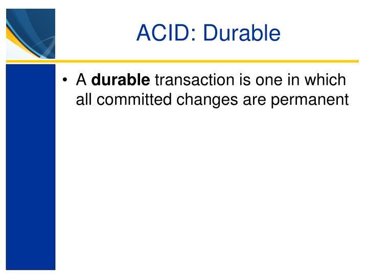 ACID: Durable
