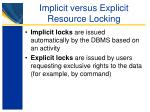 implicit versus explicit resource locking