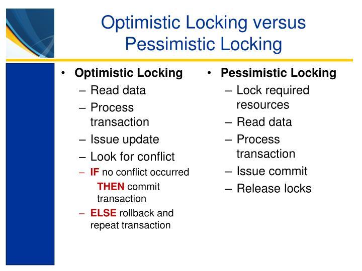 Optimistic Locking versus Pessimistic Locking