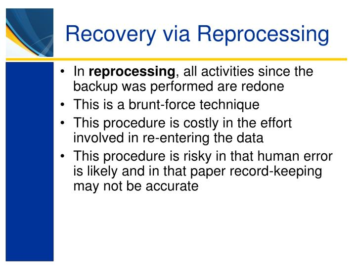 Recovery via Reprocessing