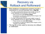 recovery via rollback and rollforward
