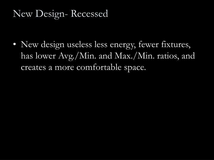 New Design- Recessed