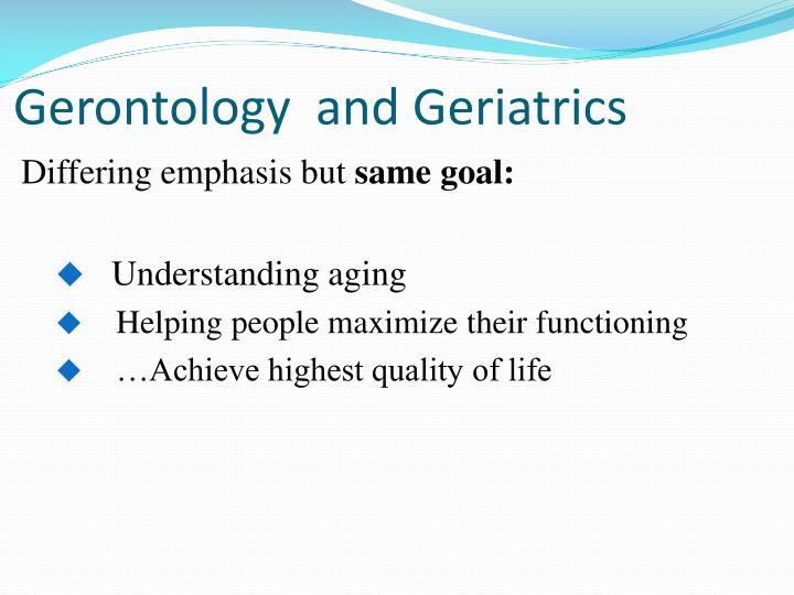 Gerontology  and Geriatrics