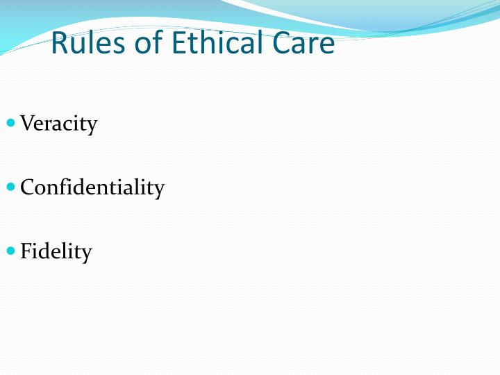 Rules of Ethical Care