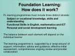 foundation learning how does it work