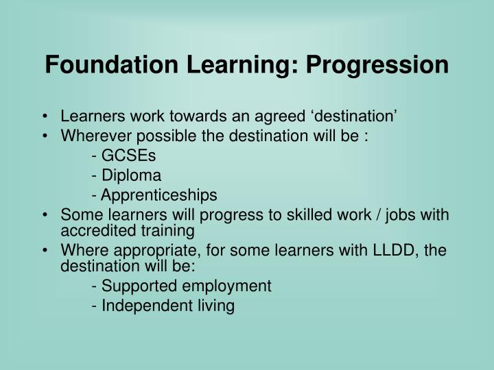 Foundation Learning: Progression
