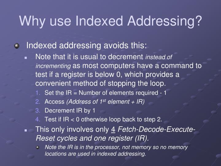 Why use Indexed Addressing?