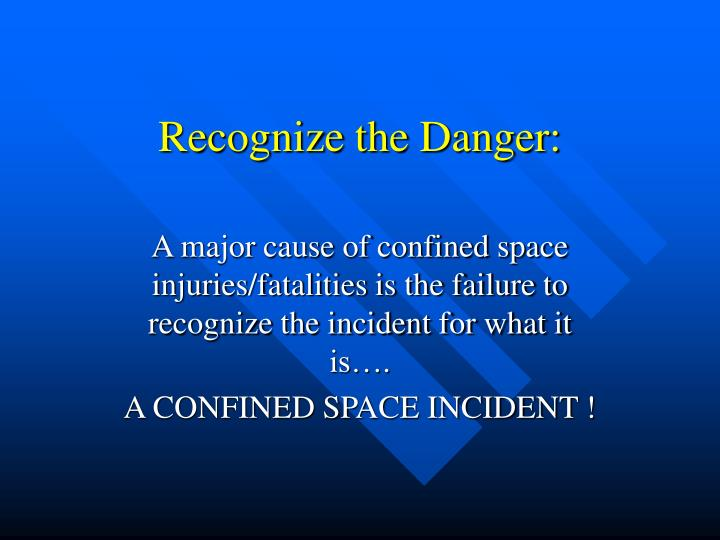 Recognize the Danger: