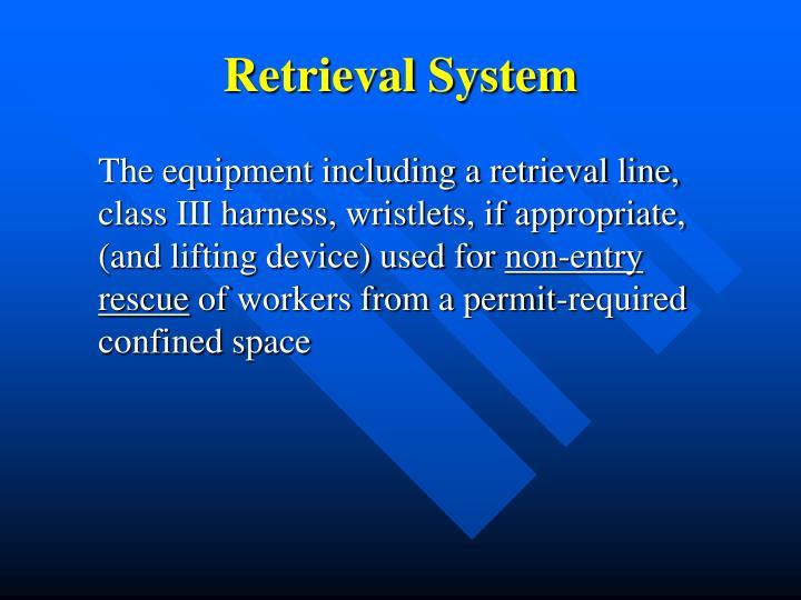 Retrieval System