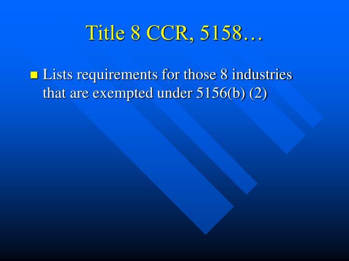 Title 8 CCR, 5158…