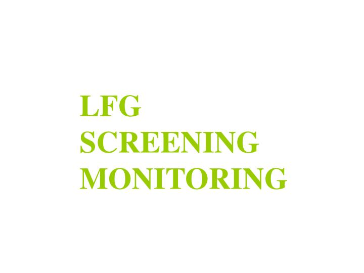 LFG SCREENING MONITORING