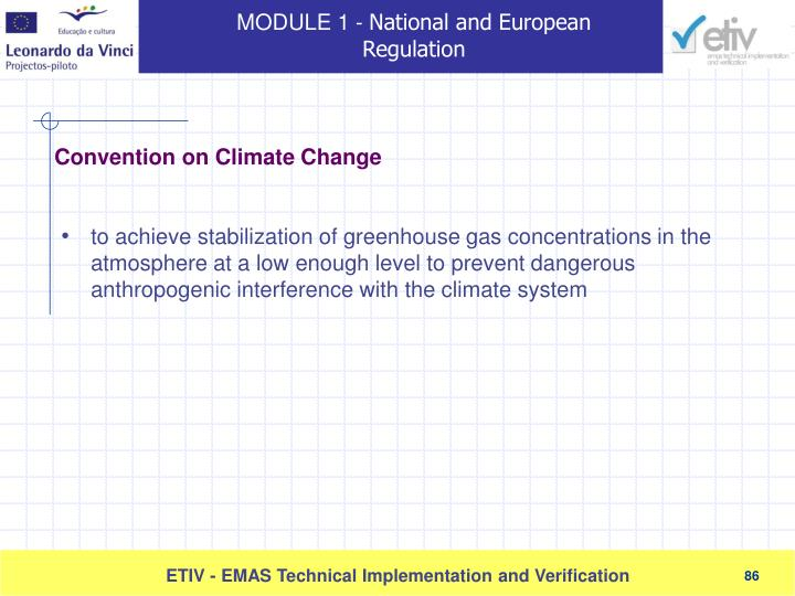 to achieve stabilization of greenhouse gas concentrations in the atmosphere at a low enough level to prevent dangerous anthropogenic interference with the climate system