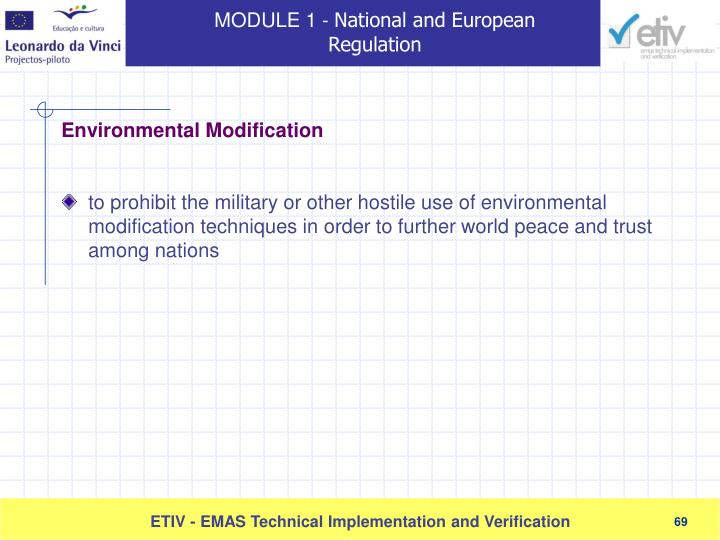 to prohibit the military or other hostile use of environmental modification techniques in order to further world peace and trust among nations