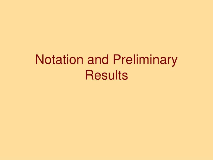 Notation and Preliminary Results