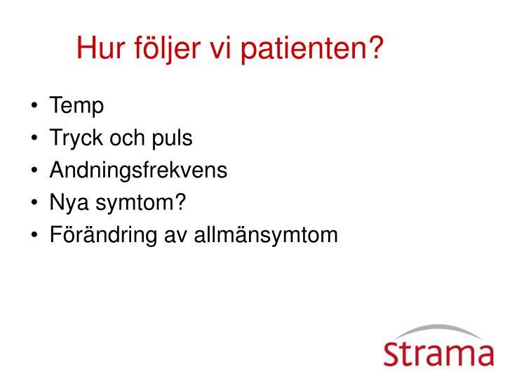 Hur följer vi patienten?