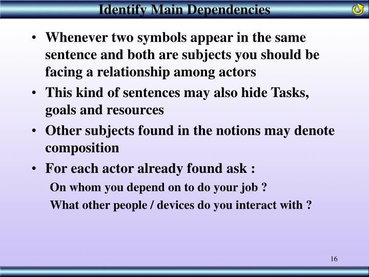 Identify Main Dependencies