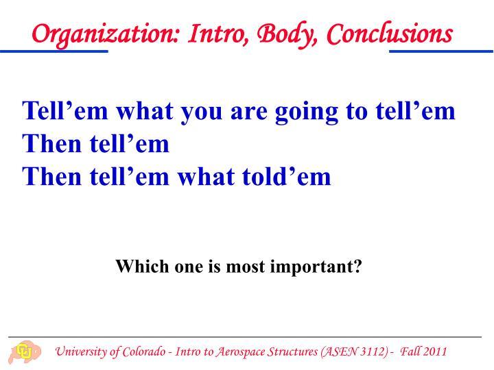 Organization: Intro, Body, Conclusions