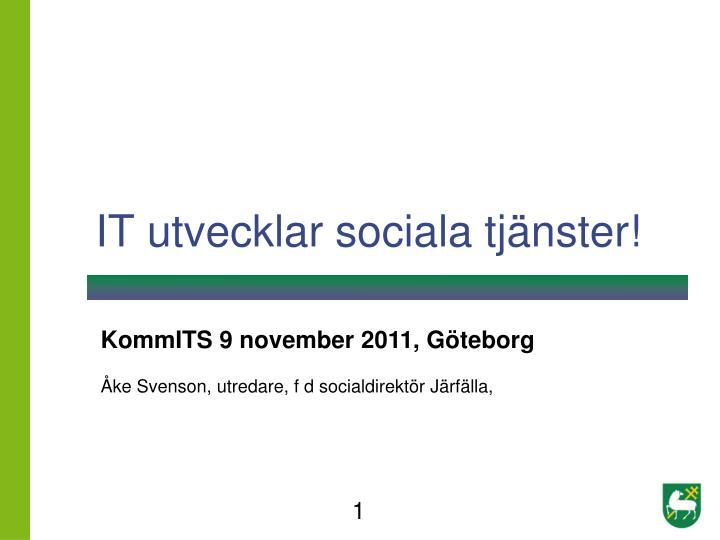 IT utvecklar sociala tjänster!