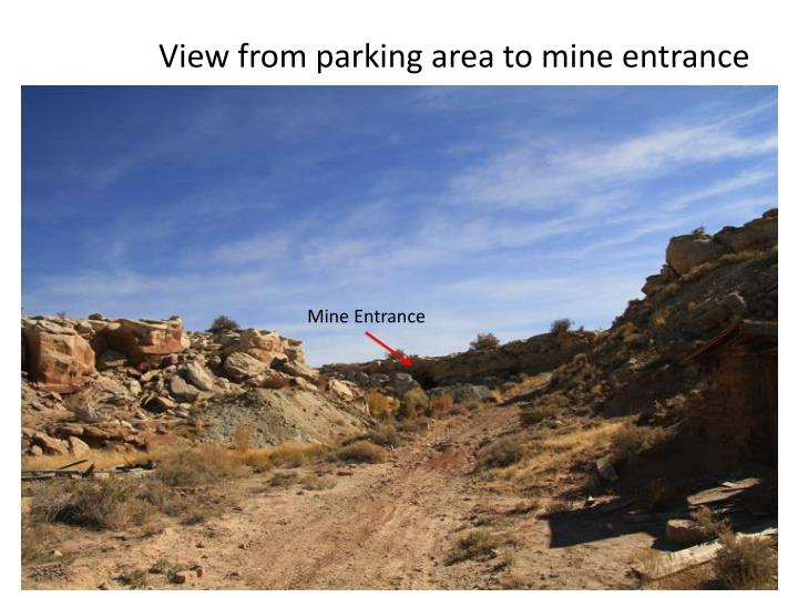 View from parking area to mine entrance