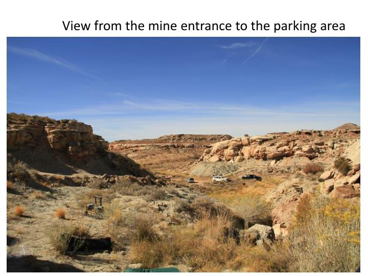 View from the mine entrance to the parking area