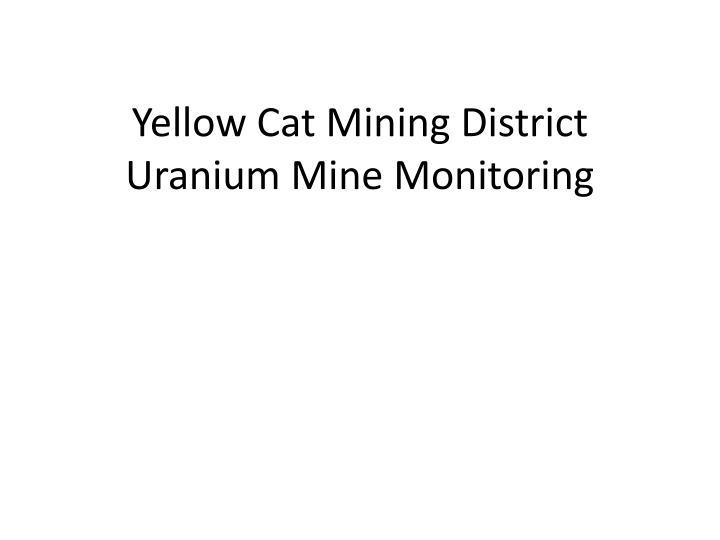 Yellow Cat Mining District Uranium Mine Monitoring