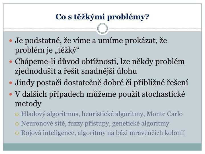 Co stěžkými problémy?