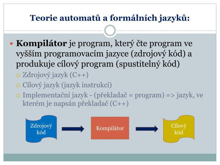 Teorie automatů a formálních jazyků: