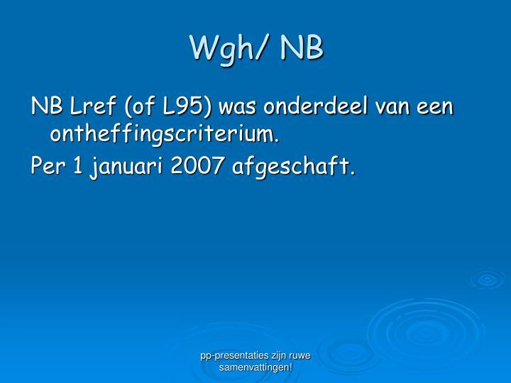 Wgh/ NB