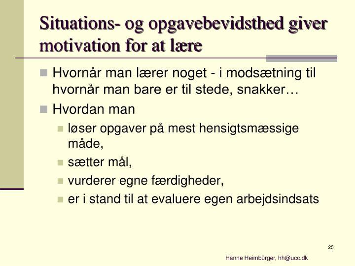 Situations- og opgavebevidsthed giver motivation for at lære