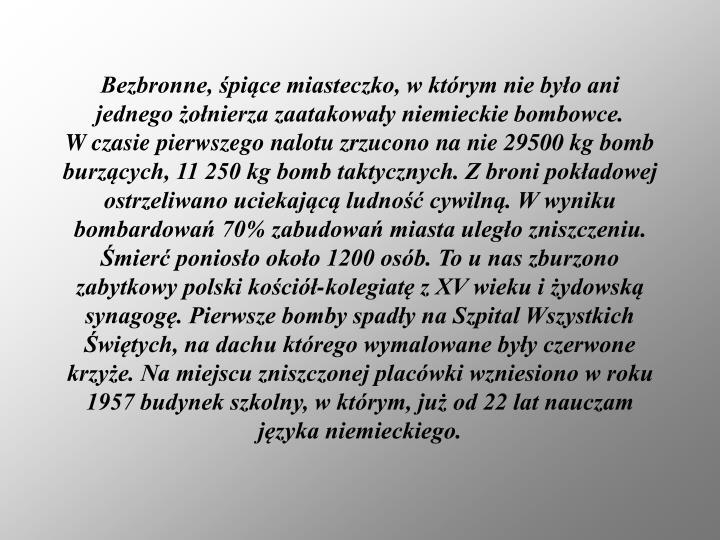 Bezbronne, śpiące miasteczko, w którym nie było ani jednego żołnierza zaatakowały niemieckie bombowce.