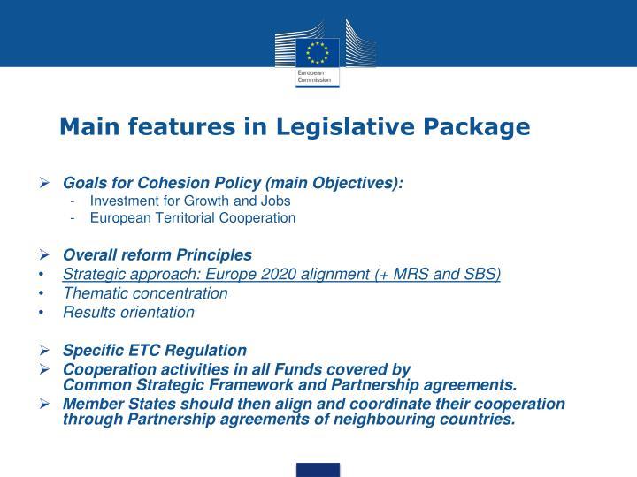 Main features in Legislative Package