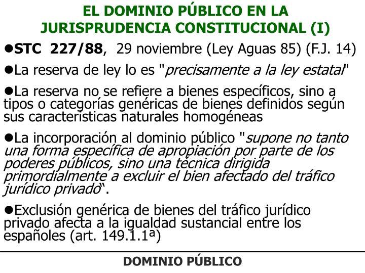 EL DOMINIO PÚBLICO EN LA JURISPRUDENCIA CONSTITUCIONAL (I)