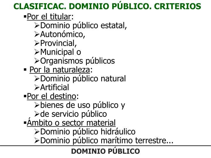 CLASIFICAC. DOMINIO PÚBLICO. CRITERIOS