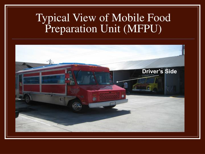 Typical View of Mobile Food Preparation Unit (MFPU)