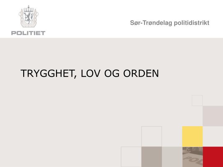 TRYGGHET, LOV OG ORDEN
