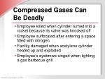 compressed gases can be deadly