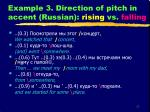 example 3 direction of pitch in accent russian rising vs falling