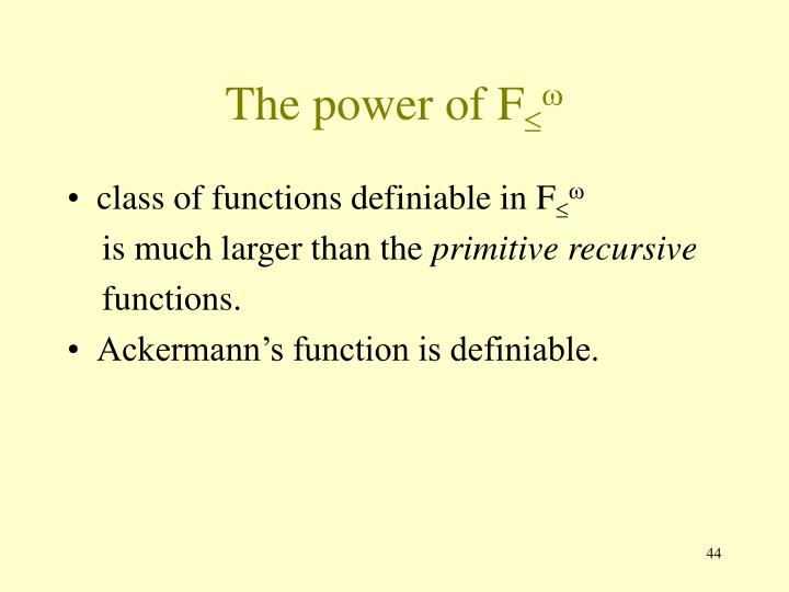 The power of F